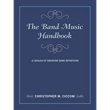 The Band Music Handbook: A Catalog of Emerging Band Repertoire