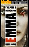 """Emma 1: Einer der härtesten Horrorthriller - Schreibstil im """"Over the Shoulder Shot"""" Mix aus Horror und Mystery,einem Schuss Splatter vereint Spannung ... gnadenloser Form (Erstkontakt)"""
