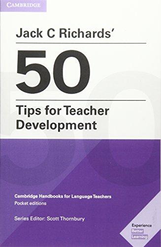 Jack C Richards' 50 Tips for Teacher Development (Cambridge Handbooks for Language Teachers)