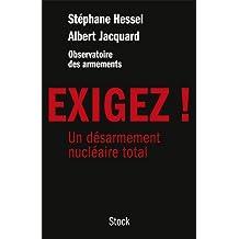 Exigez !: Un désarmement nucléaire total