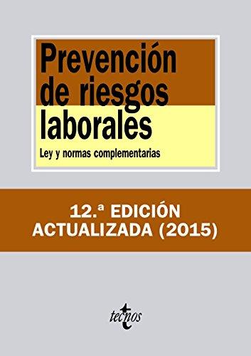 Prevención de riesgos laborales: Ley y normas complementarias (Derecho - Biblioteca De Textos Legales) por Editorial Tecnos