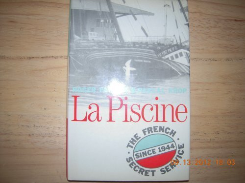 LA Piscine: The French Secret Service Since 1944 par Roger Faugot