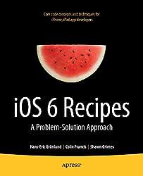 iOS 6 Recipes: A Problem-Solution Approach