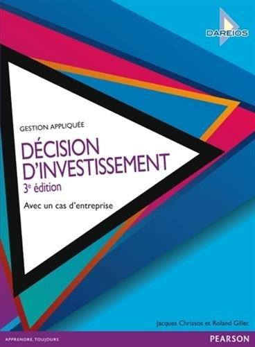 Décision d'investissement 3e édition : Avec un cas d'entreprise par Roland Gillet