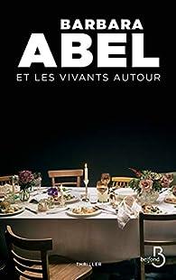 Et les vivants autour par Abel
