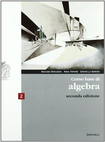 Corso base di algebra. Con espansione online. Per le Scuole superiori: 2