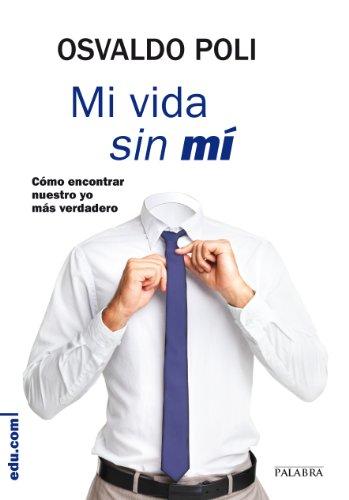 Mi vida sin mí: 23 (Edu.com) por Osvaldo Poli