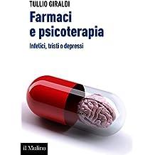 Farmaci e psicoterapia: Infelici, tristi o depressi (Aspetti della psicologia)