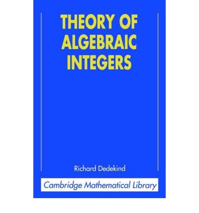 [( Theory of Algebraic Integers )] [by: Richard Dedekind] [Sep-1996]