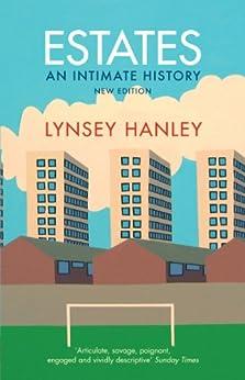 Estates: An Intimate History par [Hanley, Lynsey]
