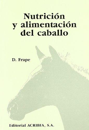 Nutrición y alimentación del caballo por D. Frape