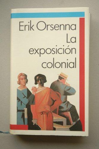 La exposición colonial / Erik Orsenna ; traducción de Emma Calatayud