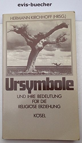 Ursymbole und ihre Bedeutung für die religiöse Erziehung