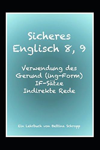 Sicheres Englisch 8, 9: Verwendung des Gerund (ing-Form), If-Sätze, indirekte Rede