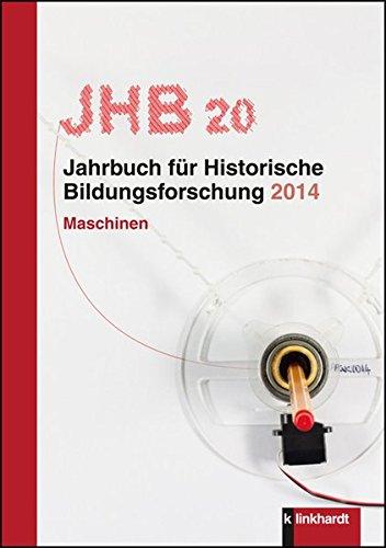 Jahrbuch für Historische Bildungsforschung, Band 20 Maschinen