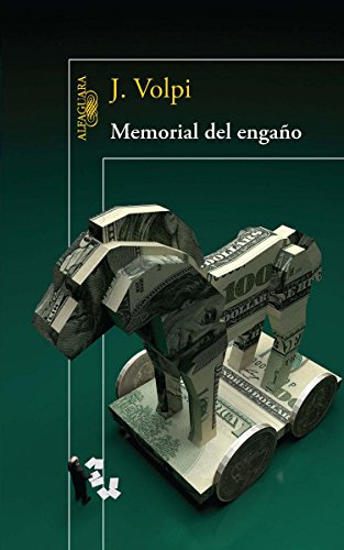 Memorial del engaño / Memoir of a fraud por J. Volpi