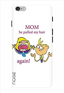Noise He Pulled My Hair Again Printed Cover for Apple Iphone 6S Plus