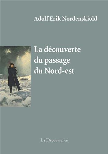 La Découverte du Passage du Nord-Est par Nordenskjold Adolf Erik