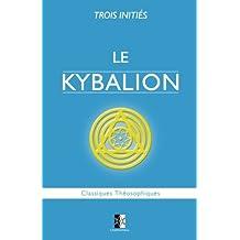 Le Kybalion: Étude sur la Philosophie Hermétique de l'Ancienne Égypte & Grèce