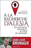 À la recherche d'Alésia - Des légendes grecques au lieu de mémoire