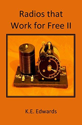 Radios That Work For Free II (English Edition) Xtal Set