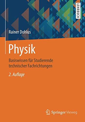 Physik: Basiswissen für Studierende technischer Fachrichtungen