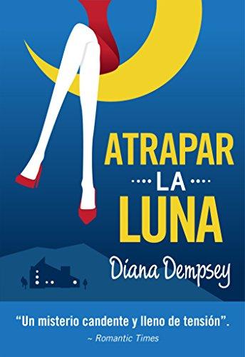Atrapar la Luna por Diana Dempsey