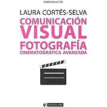 Comunicación visual. Fotografía cinematográfica avanzada (Manuales)