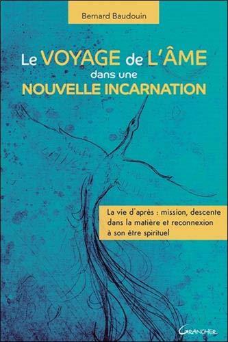 Le voyage de l'âme dans une nouvelle incarnation par Bernard Baudouin