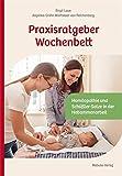 Praxisratgeber Wochenbett. Homöopathie und Schüßler-Salze in der Hebammenarbeit (Amazon.de)