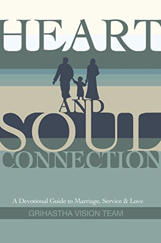 Heart and Soul Connection: A Devotional Guide to Marriage, Service, and Love (English Edition)