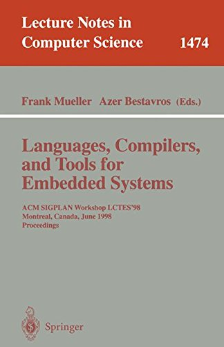 Languages, Compilers, and Tools for Embedded Systems: ACM SIGPLAN Workshop LCTES '98, Montreal, Canada, June 19-20, 1998, Proceedings: ACM SIGPLAN ... (Lecture Notes in Computer Science)
