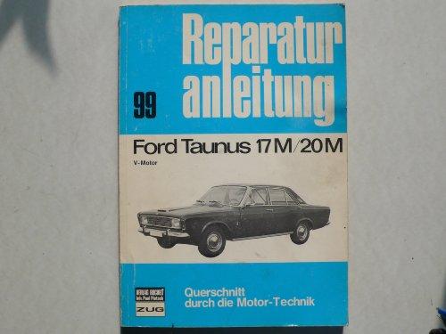 Ford Taunus P 7a 17 M / 20 M V-Motor Reparaturanleitung Bucheli Verlag Nr. 99 -