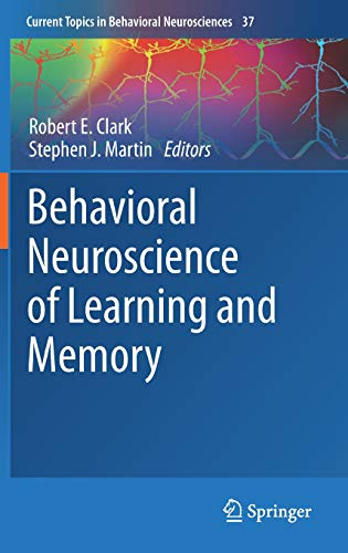 Behavioral Neuroscience of Learning and Memory (Current Topics in Behavioral Neurosciences, Band 37)