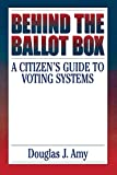 Behind the Ballot Box: A Citizen's Guide to Voting Systems