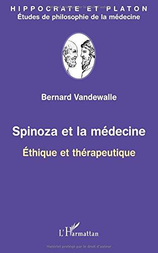 Spinoza et la Medecine Ethique et Therapeutique