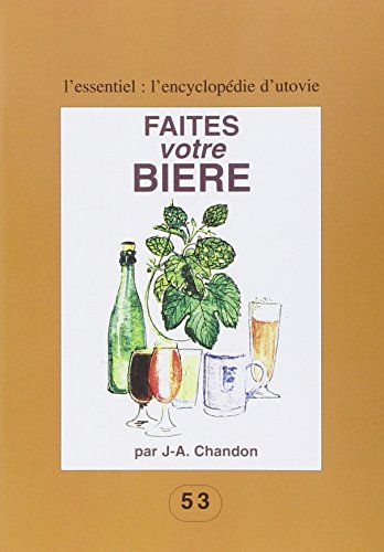 Faites votre bière par J-A Chandon