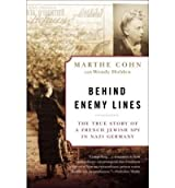 [(Behind Enemy Lines: The True Story of a French Jewish Spy in Nazi Germany)] [Author: Marthe Cohn] published on (March, 2006)