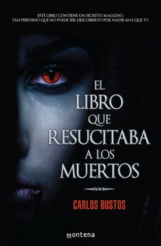 El libro que resucitaba a los muertos por Carlos Bustos Flores