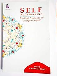 Self Remembering-The Real Teachings of George Gurdjieff