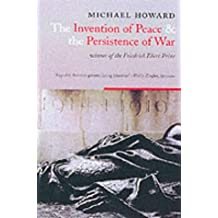 The Invention Of Peace And The Reinvention Of War: Reflections on War and International Order