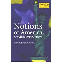 Notions Of America: Swedish Perspectives (Sodertorn Academic Studies, Band 15)