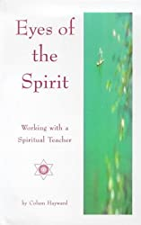 Eyes Of The Spirit : Working with a Spiritual Teacher