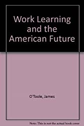 Work Learning and the American Future