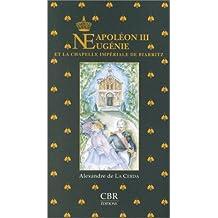Napoléon III Eugénie et la chapelle impériale de Biarritz
