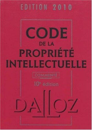Code de la propriété intellectuelle, commenté de Pierre Sirinelli (27 janvier 2010) Broché