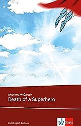 Death of a Superhero: Schulausgabe für das Niveau B2, ab dem 6. Lernjahr. Ungekürzter englischer Originaltext mit Annotationen (Klett English Editions - Young Adult Literature)