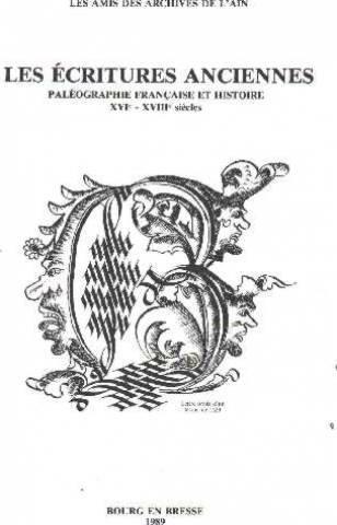 Les Ecritures anciennes/paléographie française et histoire, XVIe-XVIIIe siècles par Cattin