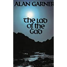 The Lad Of The Gad by Alan Garner (1980-10-16)