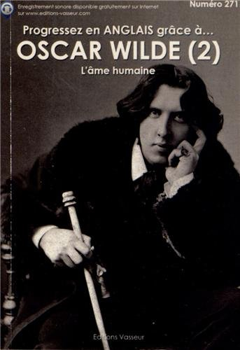 Progressez en anglais grâce à Oscar Wilde : Tome 2, L'âme humaine